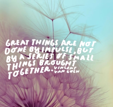 Great things are done