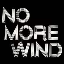 no more wind